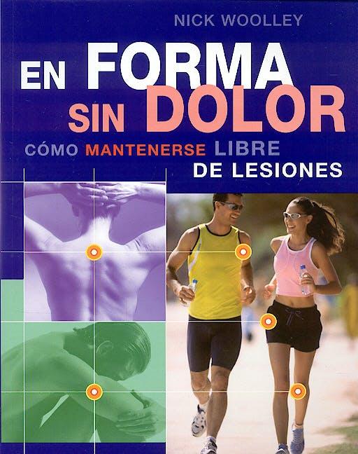 Portada del libro 9788484451167 En forma sin Dolor. como Mantenerse Libre de Lesiones