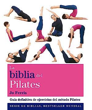 Portada del libro 9788484454625 La Biblia del Pilates. Guía Definitiva de Ejercicios del Método Pilates