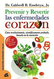 Portada del libro 9788484454762 Prevenir y Revertir las Enfermedades de Corazón. Cura Revolucionaria, Científicamente Probada, Basada en la Nutrición