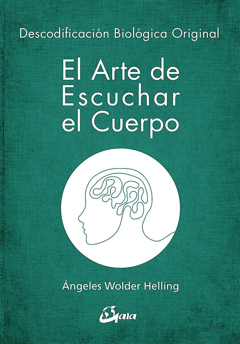 Portada del libro 9788484457008 El Arte de Escuchar el Cuerpo. Descodificación Biológica Original