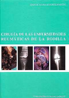 Portada del libro 9788484481928 Cirugia de las Enfermedades Reumaticas de la Rodilla