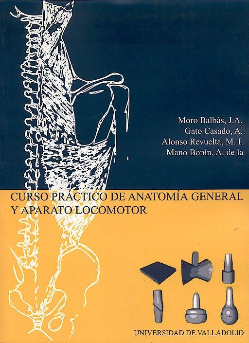 Portada del libro 9788484483007 Curso Practico de Anatomia General y Aparato Locomotor