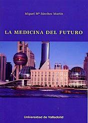 Portada del libro 9788484488712 La Medicina del Futuro