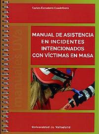 Portada del libro 9788484489689 Manual de Asistencia en Incidentes Intencionados con Víctimas en Masa