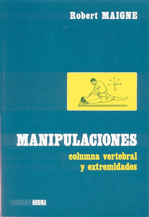 Portada del libro 9788484510215 Manipulaciones. Columna Vertebral y Extremidades