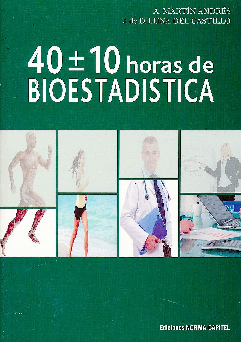 Portada del libro 9788484510550 40+-10 Horas de Bioestadística