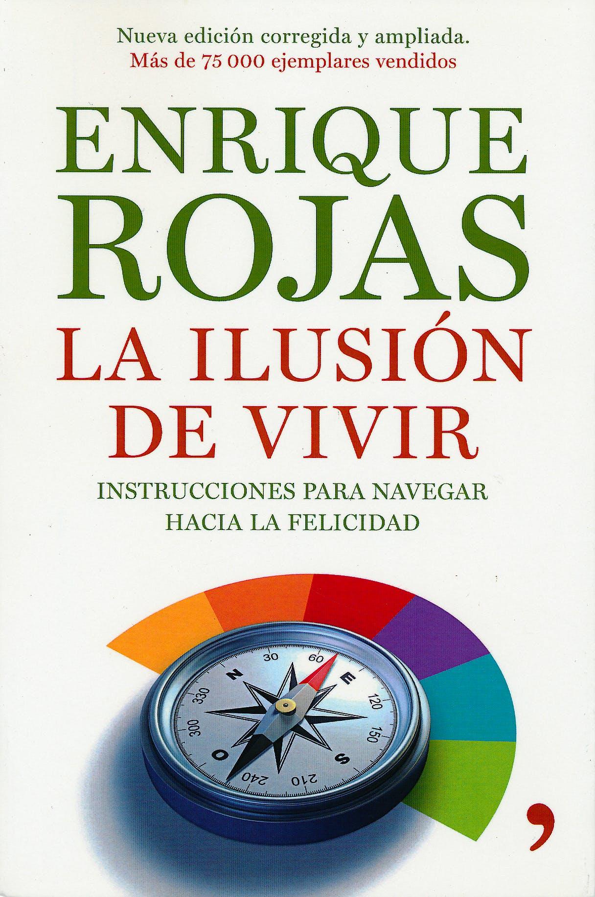 Portada del libro 9788484608936 La Ilusion de Vivir. Instrucciones para Navegar hacia la Felicidad