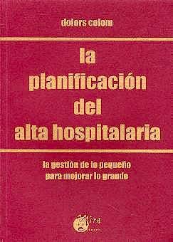 Portada del libro 9788484650416 La Planificacion del Alta Hospitalaria