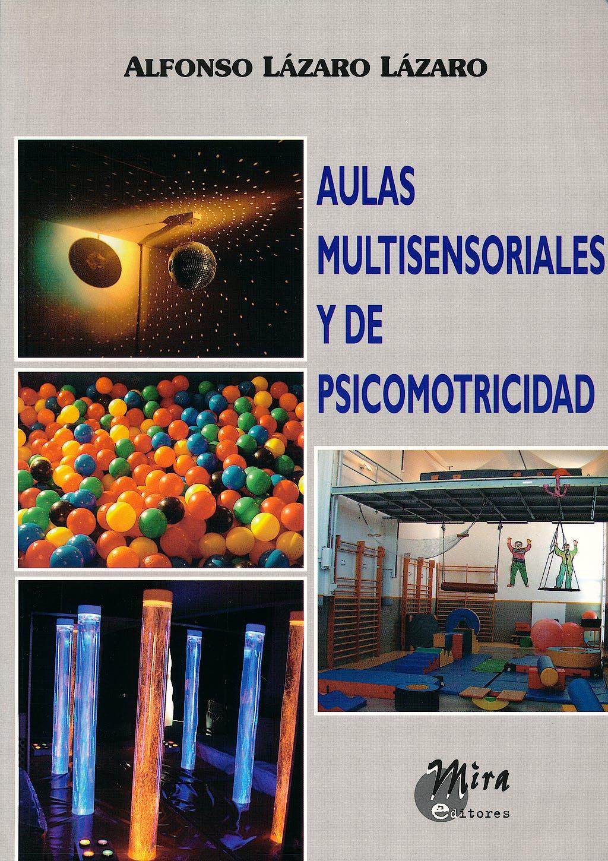Portada del libro 9788484651130 Aulas Multisensoriales y de Psicomotricidad