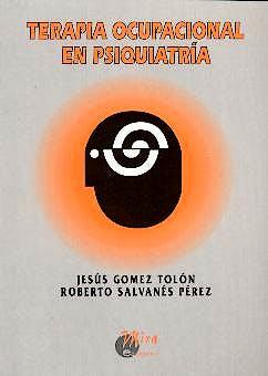 Portada del libro 9788484651390 Terapia Ocupacional en Psiquiatria
