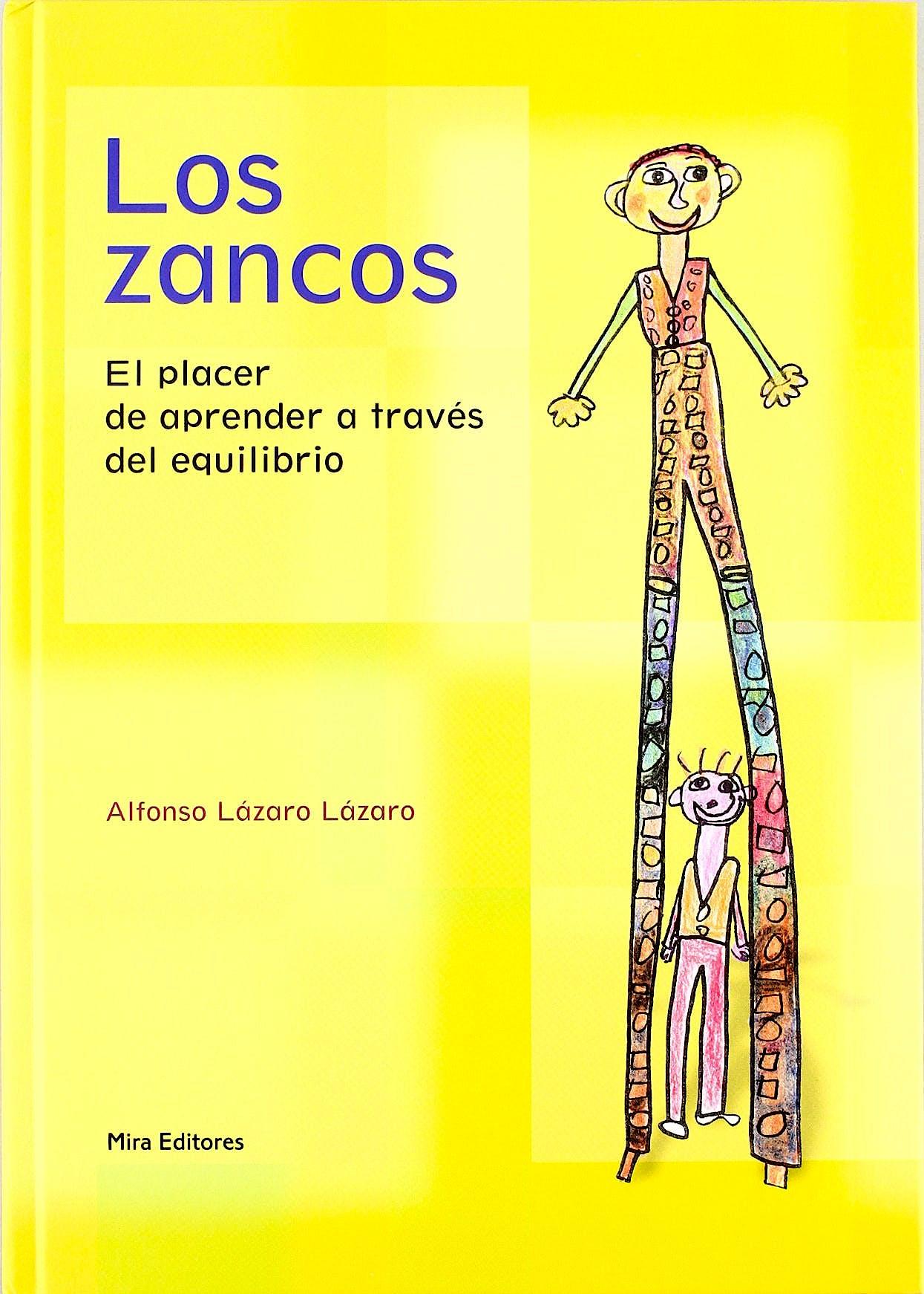 Portada del libro 9788484651581 Los Zancos. el Placer de Aprender a Traves del Equilibrio
