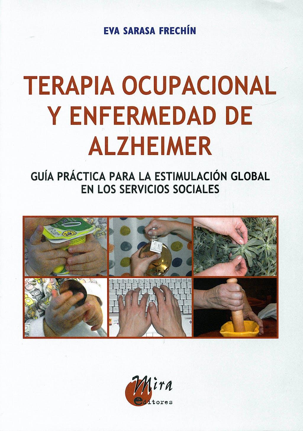 Portada del libro 9788484653004 Terapia Ocupacional y Enfermedad de Alzheimer. Guia Practica para la Estimulacion Global en los Servicios Sociales