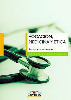 Portada del libro 9788484686897 Vocación, Medicina y Ética