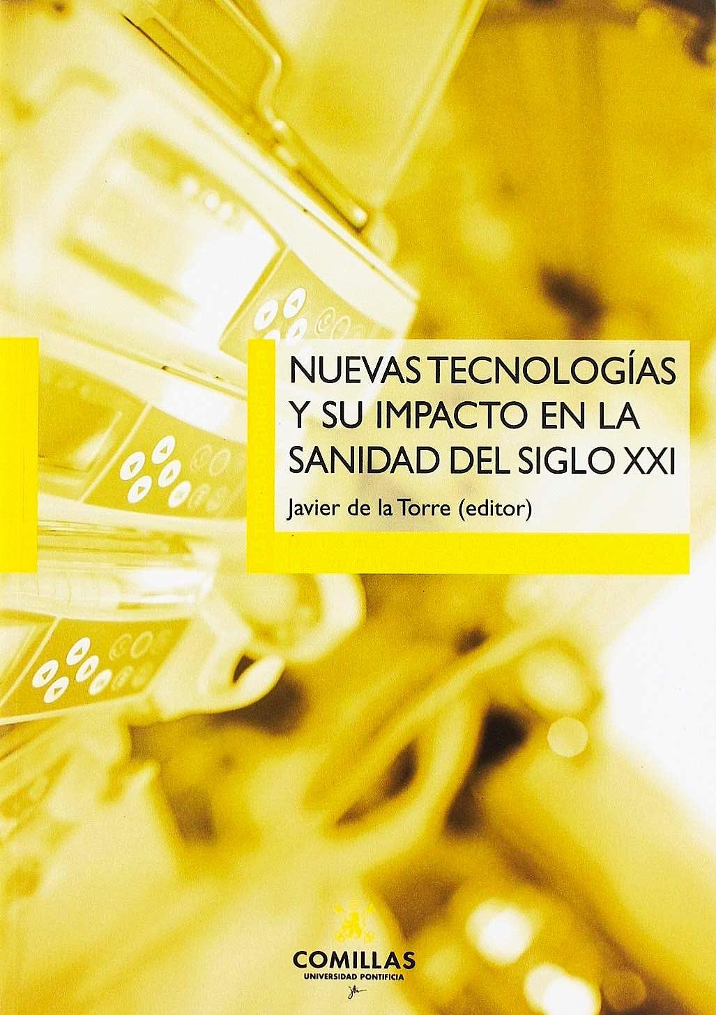 Portada del libro 9788484687856 Nuevas Tecnologías y su Impacto en la Sanidad del Siglo XXI