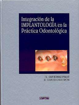Portada del libro 9788484730514 Integracion de la Implantologia en la Practica Odontologica