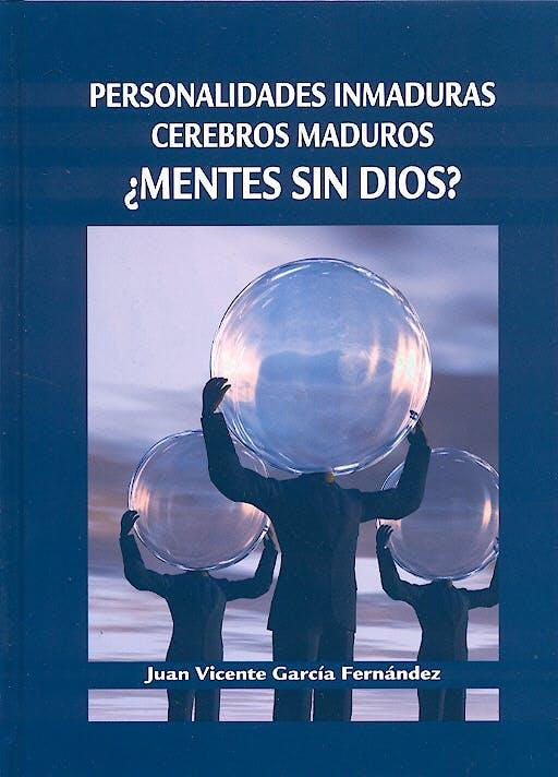 Portada del libro 9788484732068 Personalidades Inmaduras, Cerebros Inmaduros. ¿Mentes sin Dios?