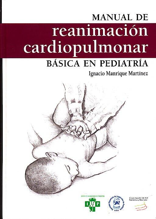 Portada del libro 9788484732860 Manual de Reanimacion Cardiopulmonar Basica en Pediatria