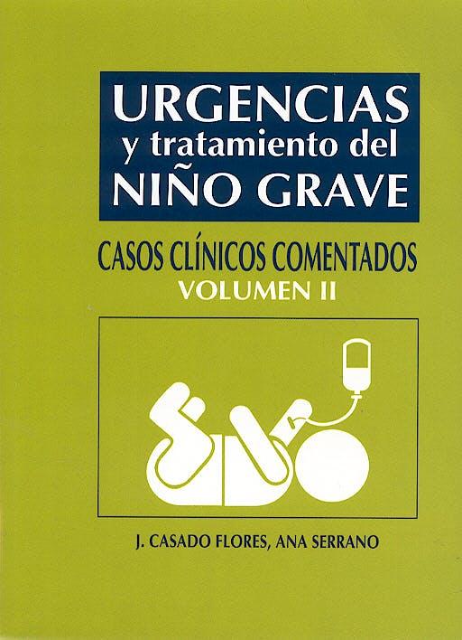 Portada del libro 9788484733157 Urgencias y Tratamiento del Niño Grave, Vol. 2. Casos Clinicos Comentados