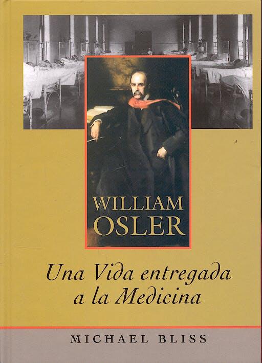 Portada del libro 9788484734192 William Osler: Una Vida Entregada a la Medicina