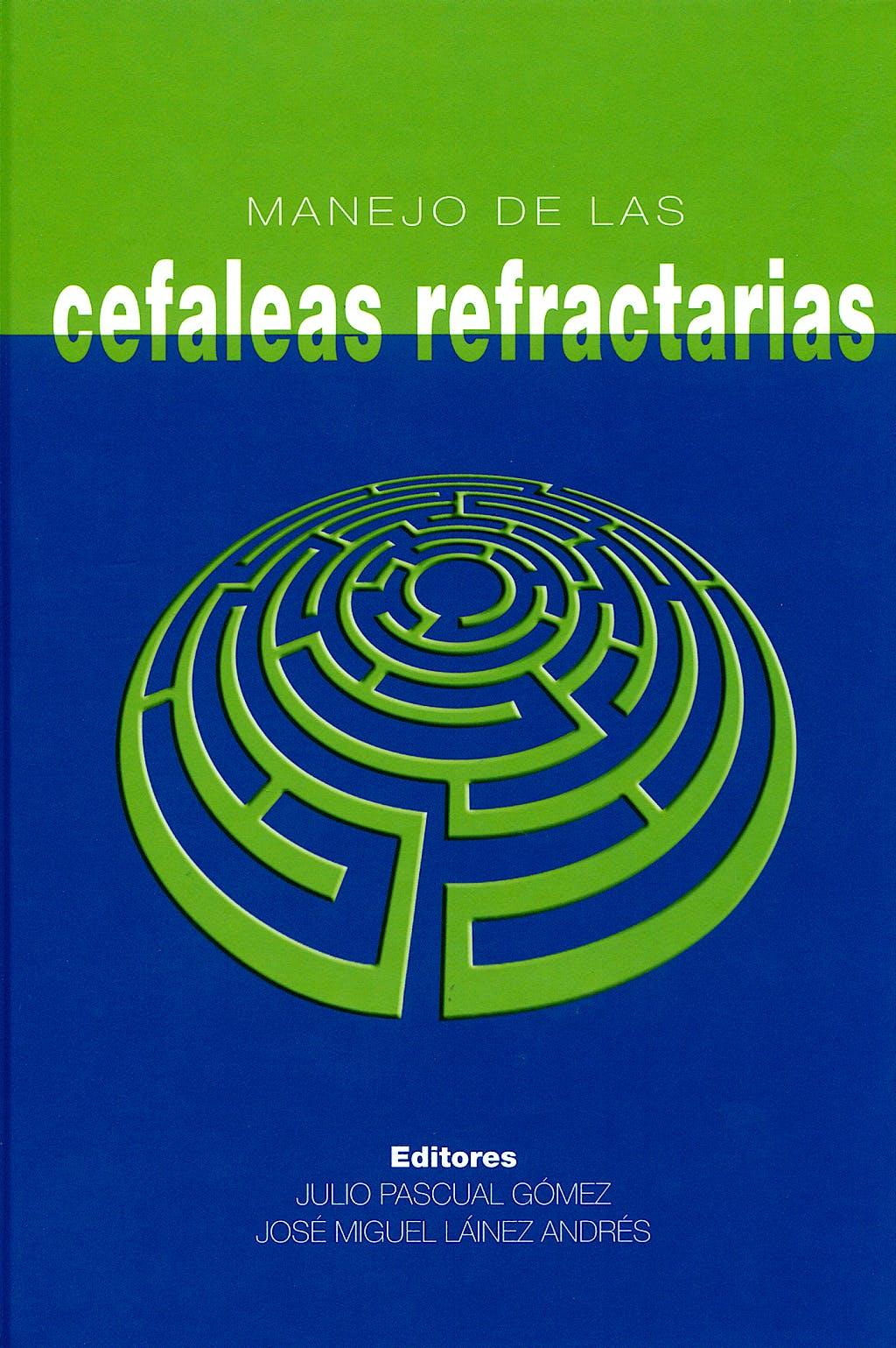 Portada del libro 9788484734499 Manejo de las Cefaleas Refractarias