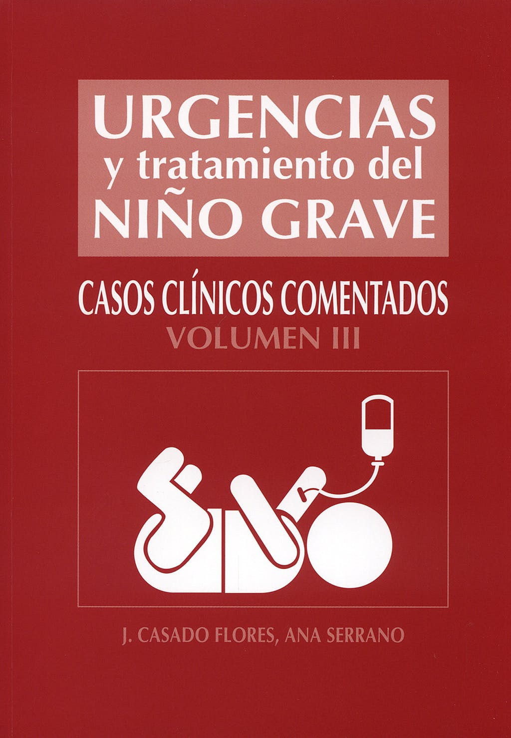 Portada del libro 9788484735274 Urgencias y Tratamiento del Niño Grave, Vol. 3. Casos Clinicos Comentados