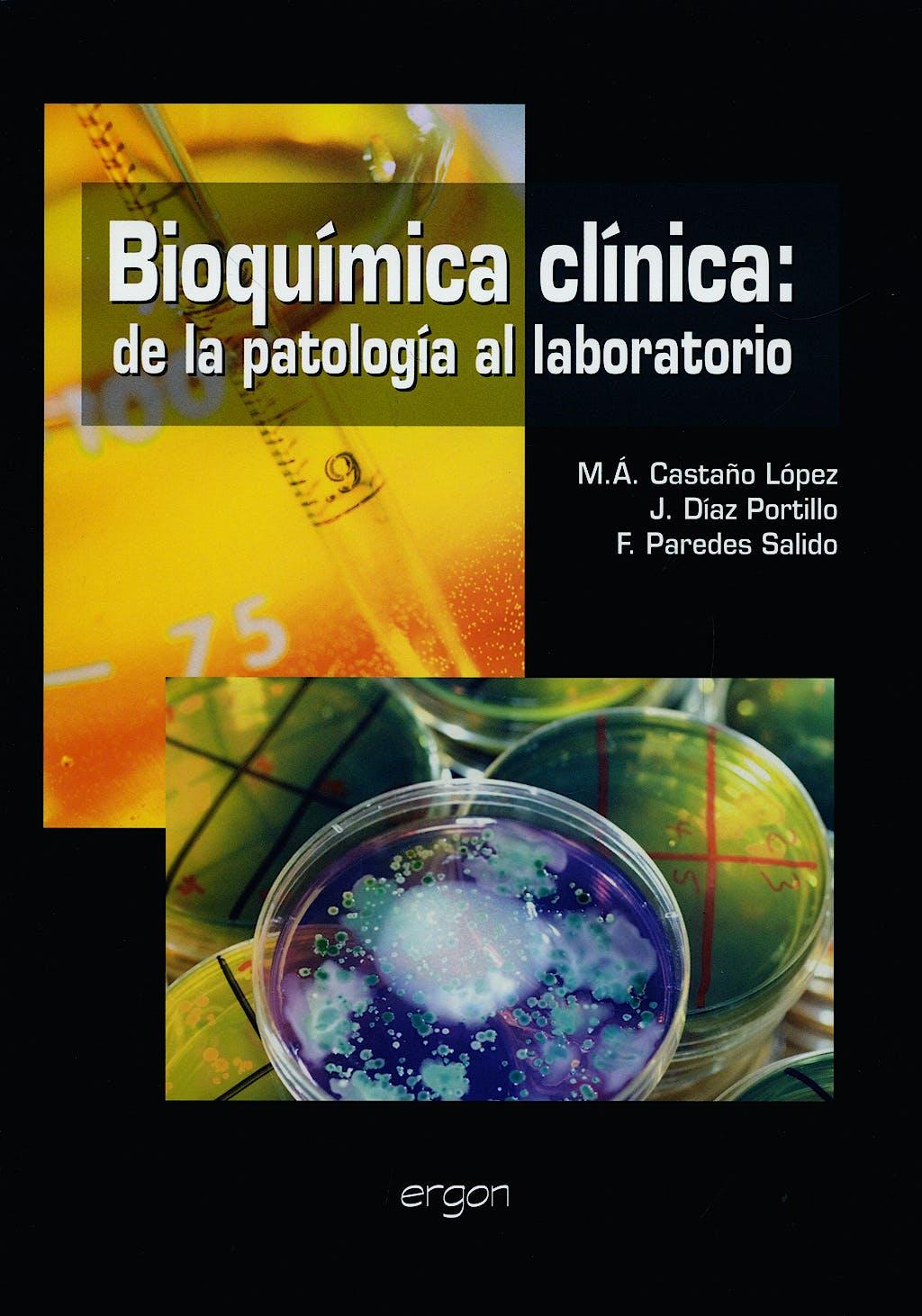 Portada del libro 9788484736172 Bioquimica Clinica: De la Patologia al Laboratorio