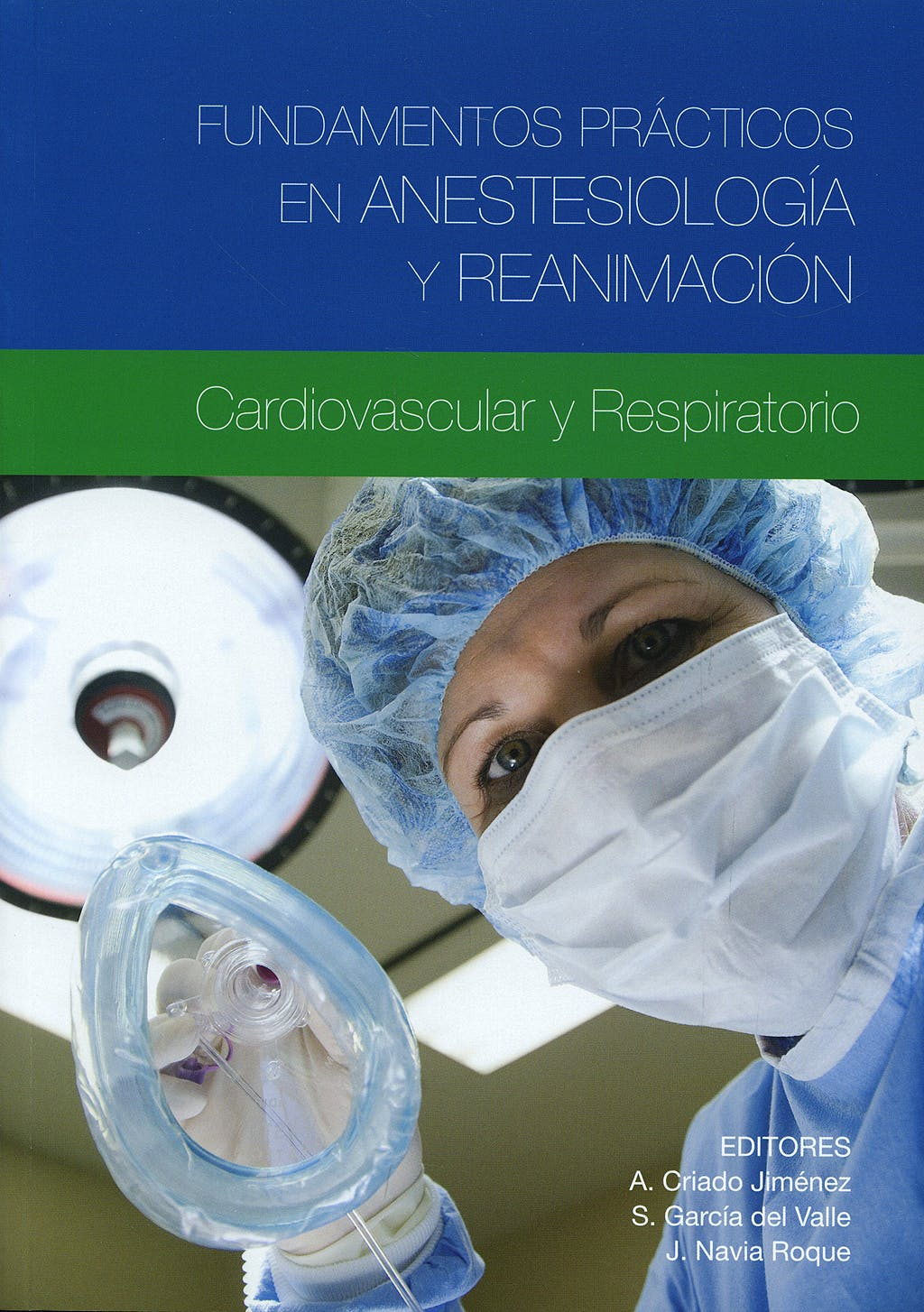 Portada del libro 9788484736851 Fundamentos Practicos en Anestesiologia y Reanimacion. Cardiovascular y Respiratorio