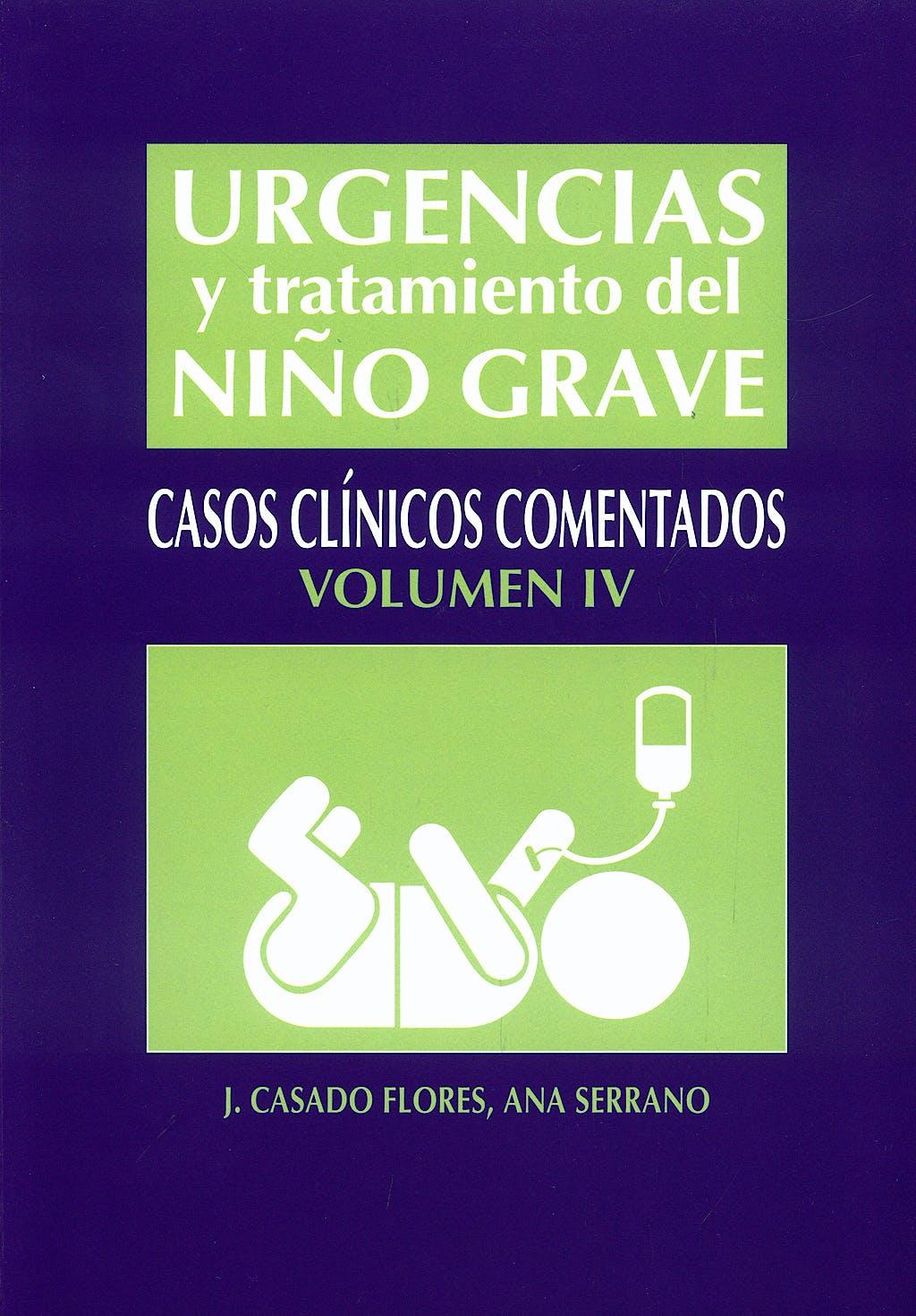 Portada del libro 9788484737223 Urgencias y Tratamiento del Niño Grave, Vol. 4. Casos Clinicos Comentados