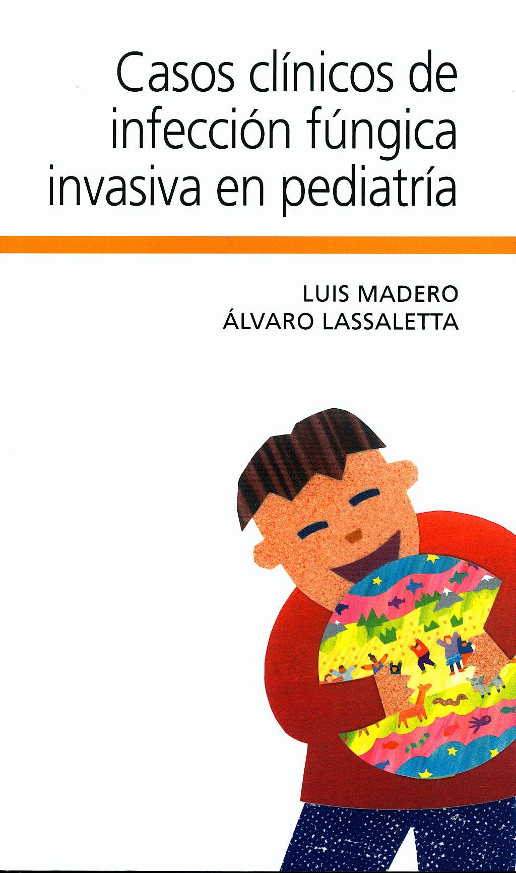 Portada del libro 9788484737407 Casos Clínicos de Infección Fúngica Invasiva en Pediatría