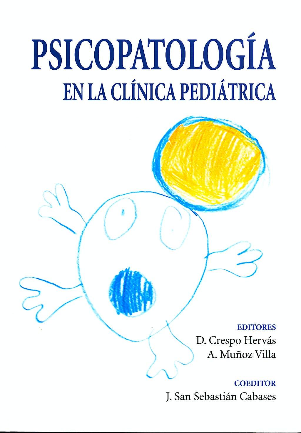 Portada del libro 9788484737889 Psicopatologia en la Clinica Pediatrica