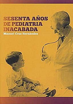Portada del libro 9788484738589 Sesenta Años de Pediatria Inacabada