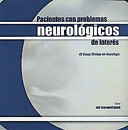 Portada del libro 9788484738657 Pacientes con Problemas Neurológicos de Interes. 49 Casos Clínicos en Neurología