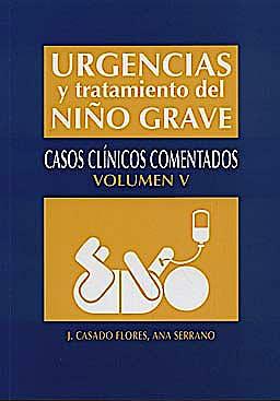 Portada del libro 9788484738985 Urgencias y Tratamiento del Niño Grave, Vol. 5. Casos Clinicos Comentados