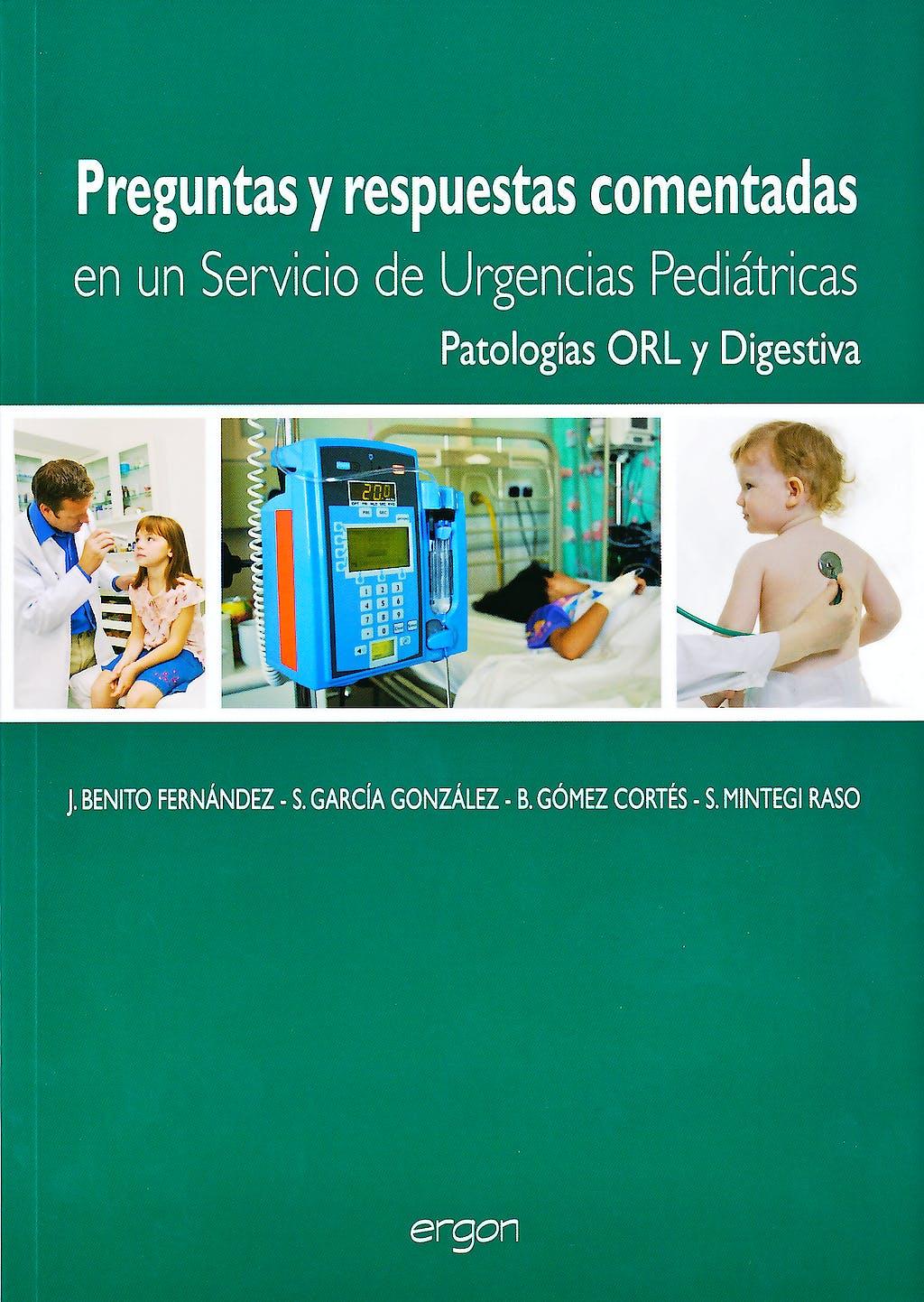 Portada del libro 9788484739456 Preguntas y Respuestas Comentadas en un Servicio de Urgencias Pediátricas. Patologías ORL y Digestiva