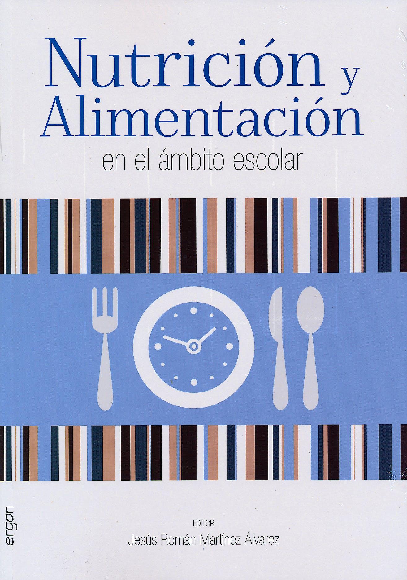 Portada del libro 9788484739722 Nutrición y Alimentación en el Ámbito Escolar