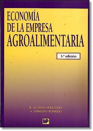 Portada del libro 9788484763444 Economia de la Empresa Agroalimentaria