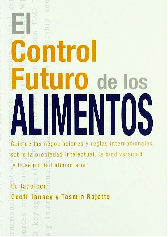 Portada del libro 9788484763505 El Control Futuro de los Alimentos