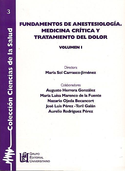 Portada del libro 9788484913122 Fundamentos de Anestesiologia, Medicina Critica y Tratamiento del Dolor, 2 Vols. (Coleccion Ciencias de la Salud 3)