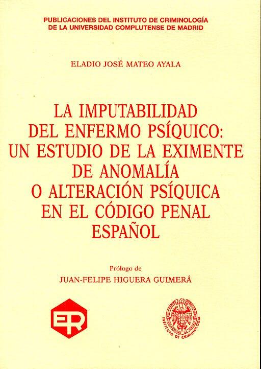 Portada del libro 9788484940845 La Inputabilidad del Enfermo Psíquico: Un Estudio de la Eximente De