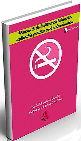 Portada del libro 9788485539123 Tecnicas de Deshabituacion Tabaquica: Aplicacion Practica en el Aula Educativa