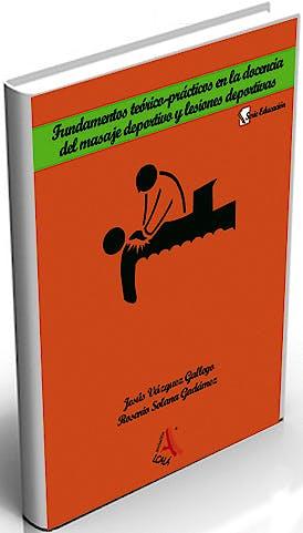 Portada del libro 9788485539154 Fundamentos Teorico-Practicos en la Docencia del Masaje Deportivo y Lesiones Deportivas