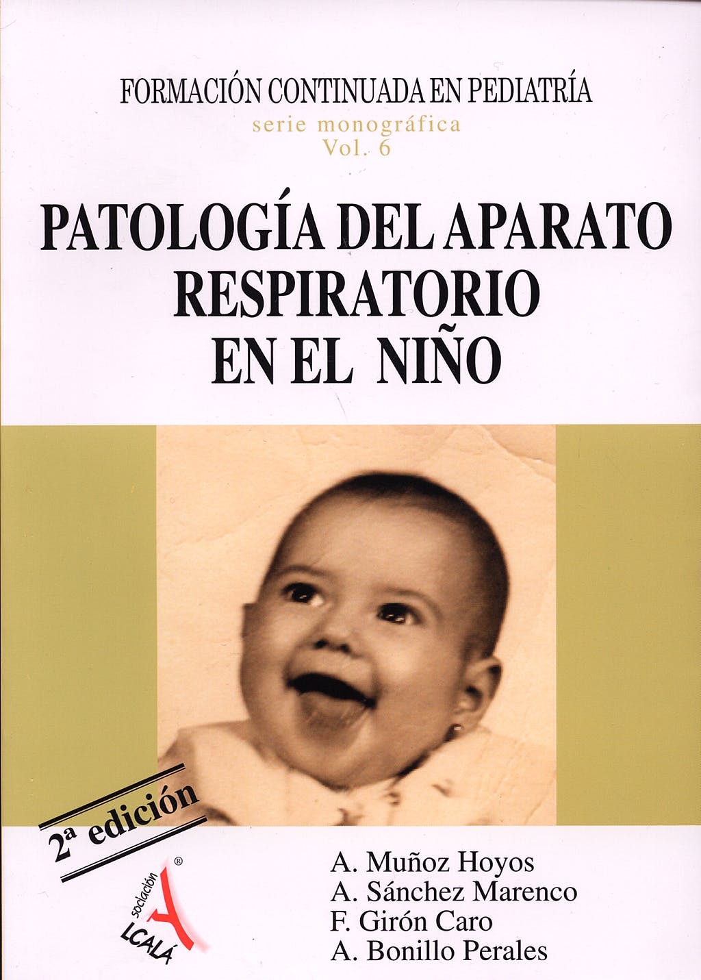 Portada del libro 9788485539727 Formacion Continuada en Pediatria, Vol. 6: Patologia del Aparato Respiratorio en el Niño