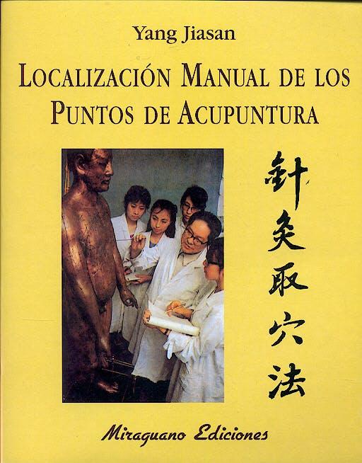 Portada del libro 9788485639557 Localizacion Manual de los Puntos de Acupuntura