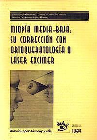 Portada del libro 9788485835416 Miopia Media-Baja: Su Correccion con Ortoqueratologia o Laser Excimer