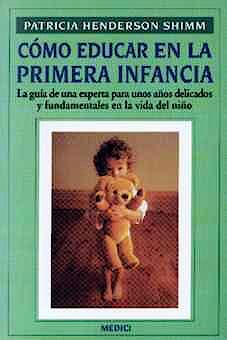 Portada del libro 9788486193850 Como Educar en la Primera Infancia