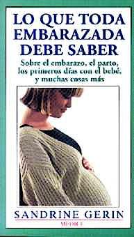 Portada del libro 9788486193911 Lo que Toda Embarazada Debe Saber