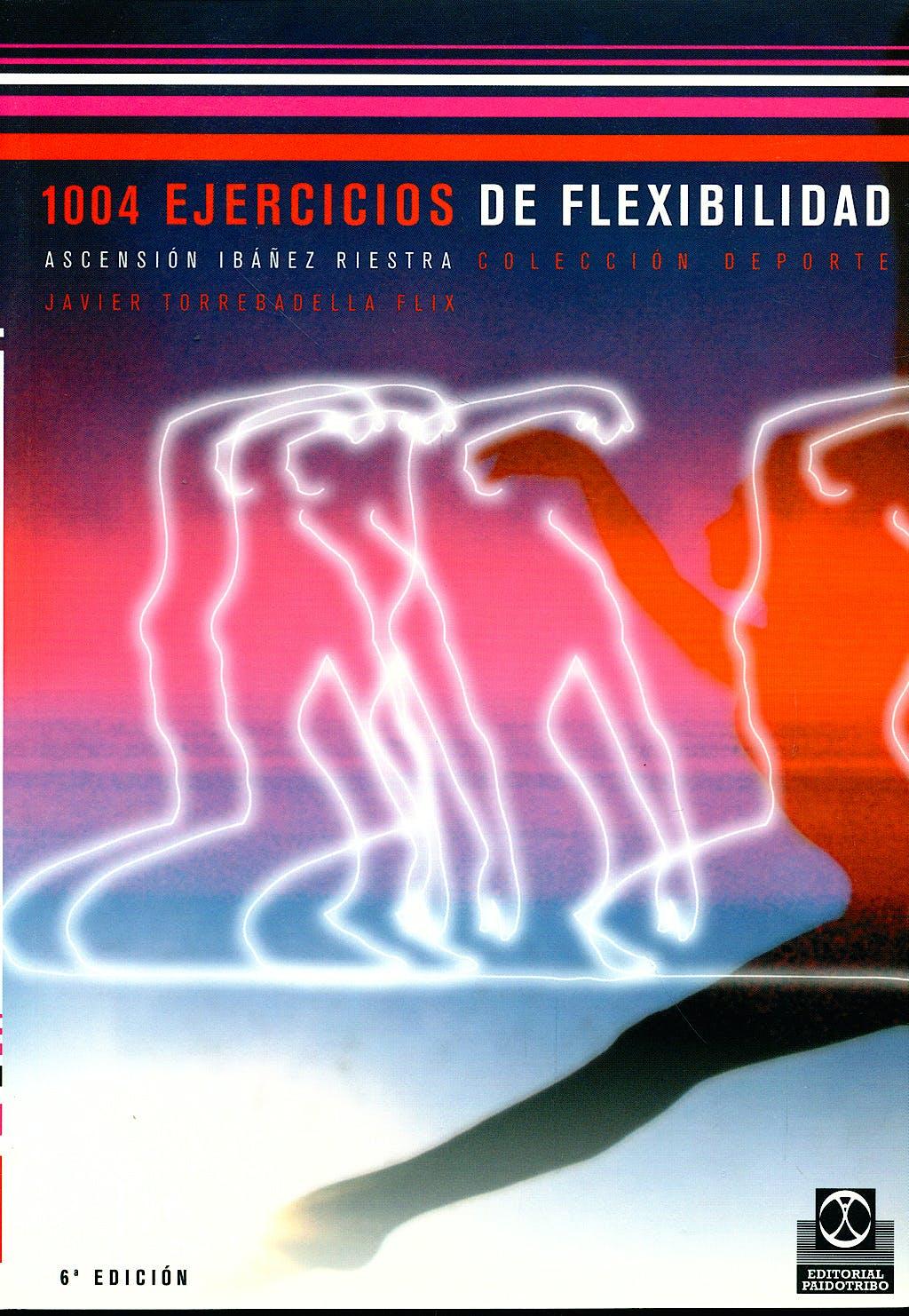 Portada del libro 9788486475895 1004 Ejercicios de Flexibilidad