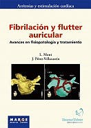 Portada del libro 9788486684679 Fibrilacion y Flutter Auricular. Avances en Fisiopatologia y Tratamiento (Arritmias y Estimulacion Cardiaca)