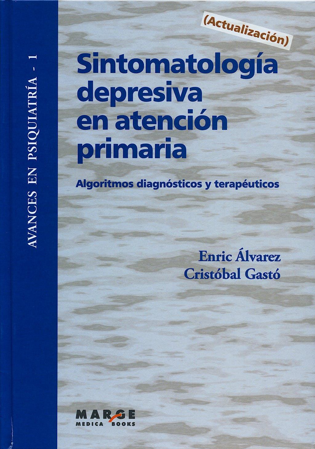 Portada del libro 9788486684877 Sintomatología Depresiva en Atención Primaria. Algoritmos Diagnósticos y Terapéuticos