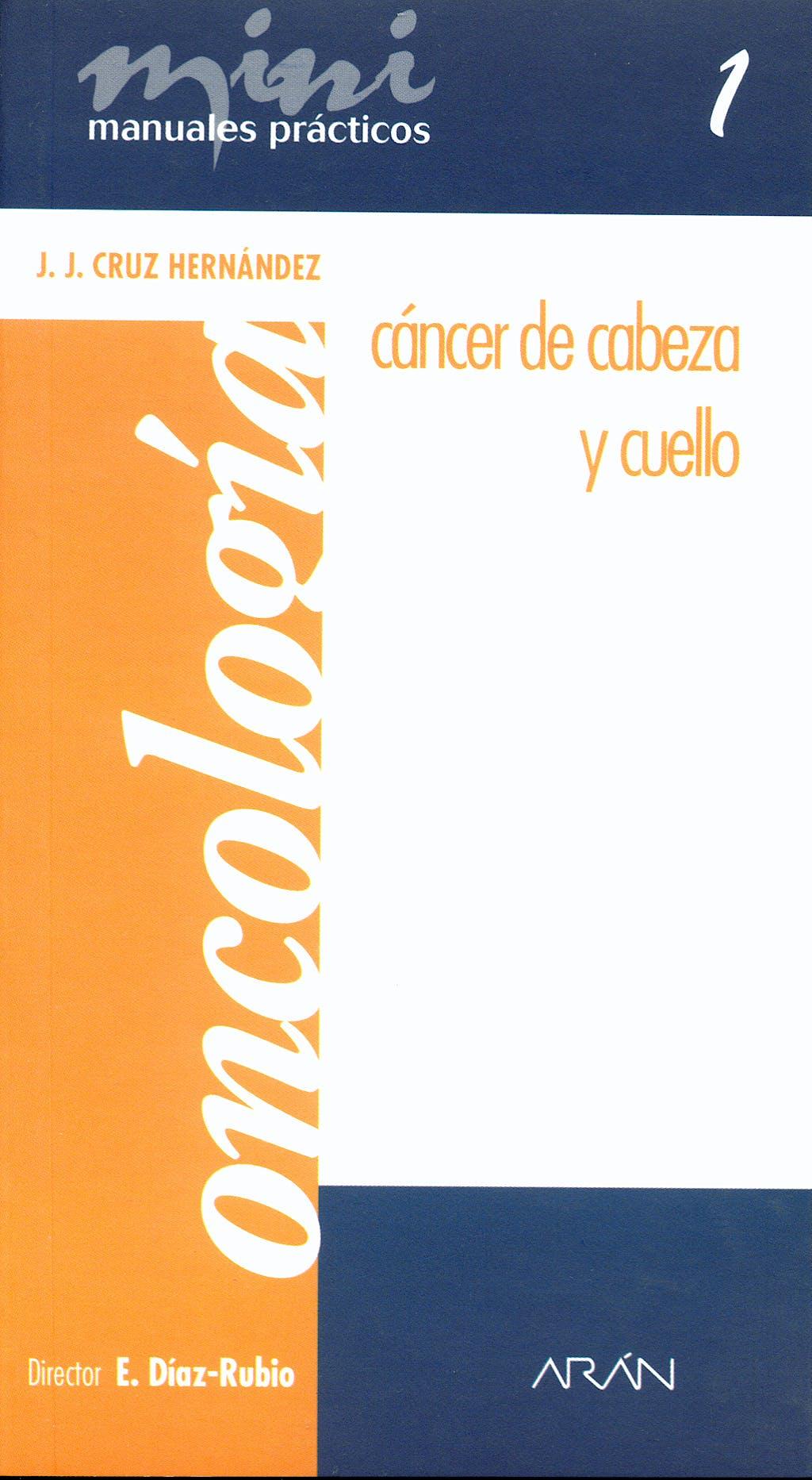 Portada del libro 9788486725716 Cancer de Cabeza y Cuello. Mini Manuales Practicos 1. Oncologia